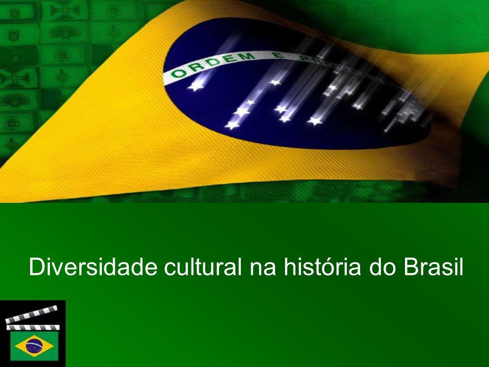 Diversidade cultural na história do Brasil