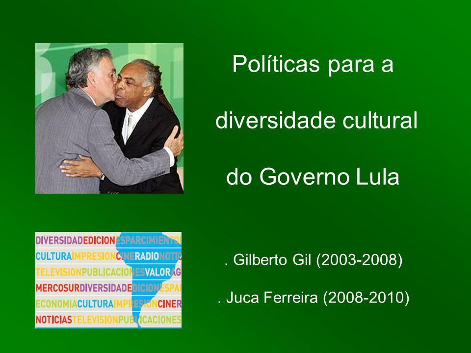 Políticas para a diversidade cultural do Governo Lula