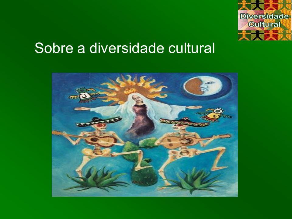 Sobre a diversidade cultural