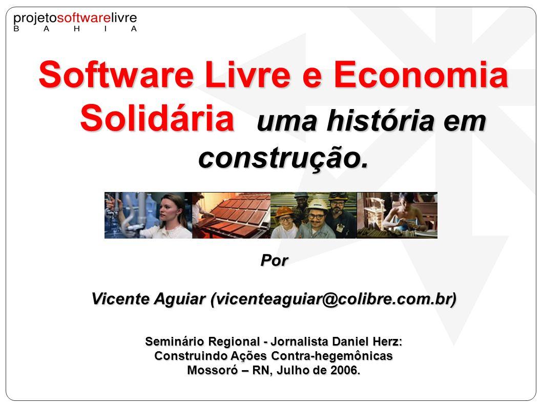 Software Livre e Economia Solidária uma história em construção.