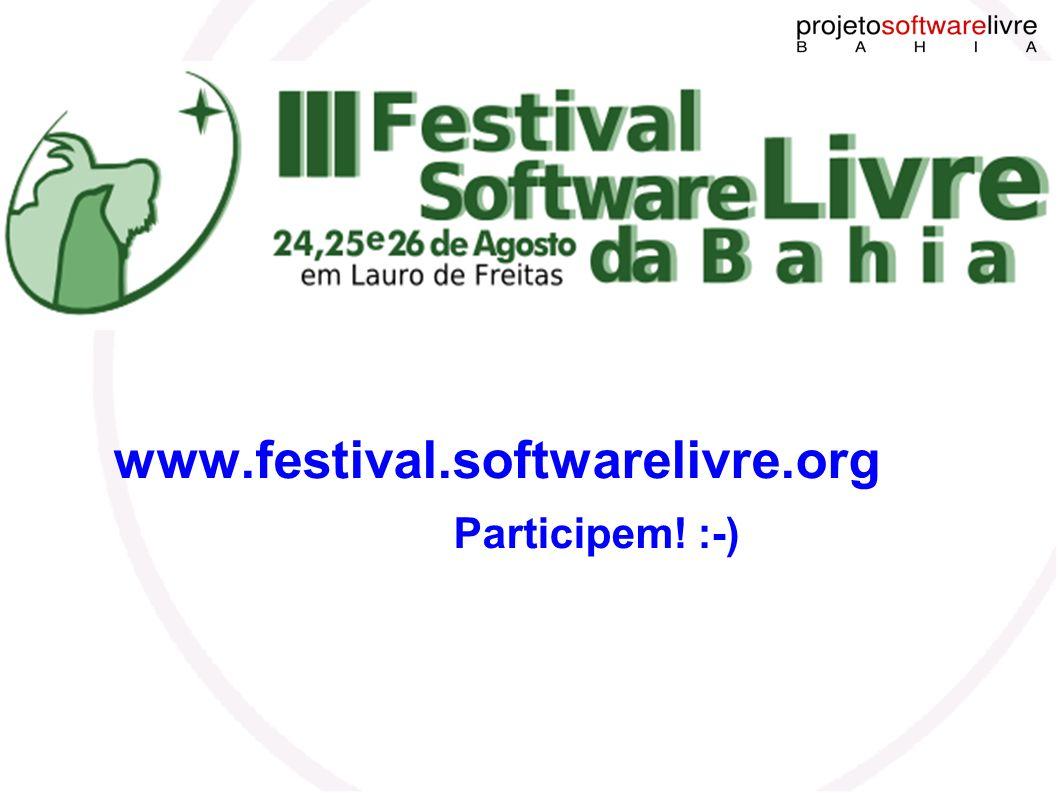 PSL-BA www.festival.softwarelivre.org Participem! :-)