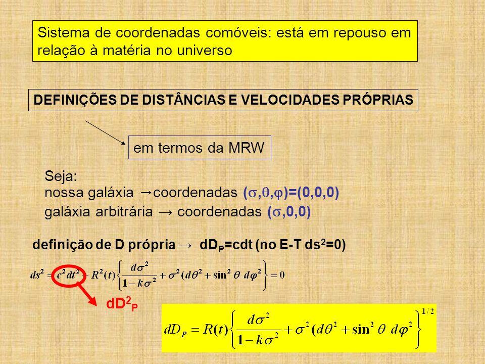 Sistema de coordenadas comóveis: está em repouso em
