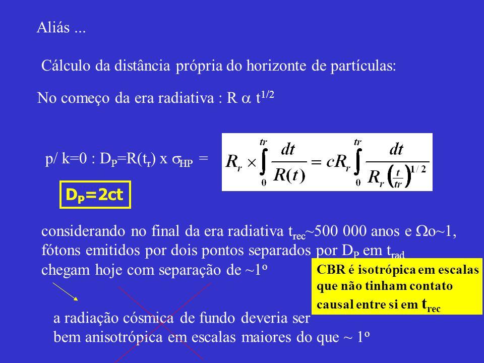 Cálculo da distância própria do horizonte de partículas: