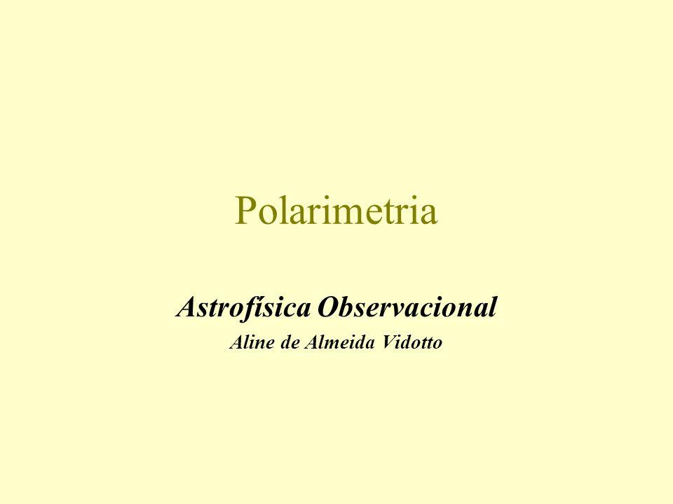 Astrofísica Observacional Aline de Almeida Vidotto