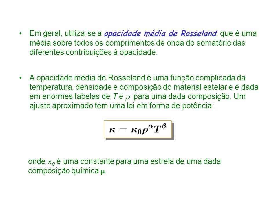 Em geral, utiliza-se a opacidade média de Rosseland, que é uma média sobre todos os comprimentos de onda do somatório das diferentes contribuições à opacidade.