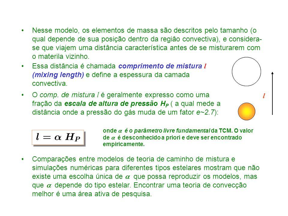 Nesse modelo, os elementos de massa são descritos pelo tamanho (o qual depende de sua posição dentro da regiâo convectiva), e considera-se que viajem uma distância característica antes de se misturarem com o materila vizinho.