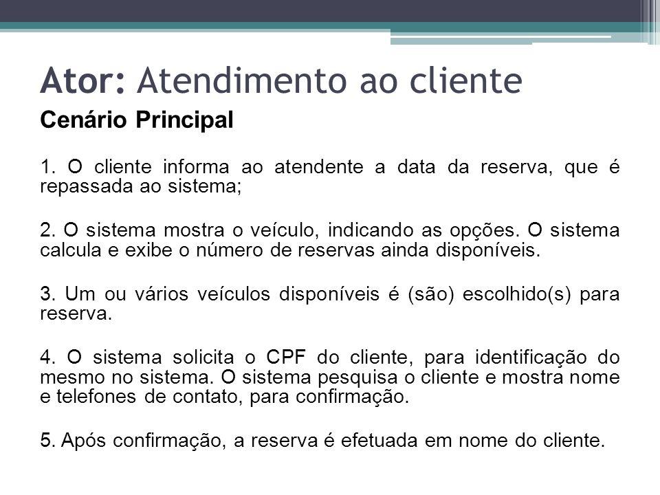 Ator: Atendimento ao cliente
