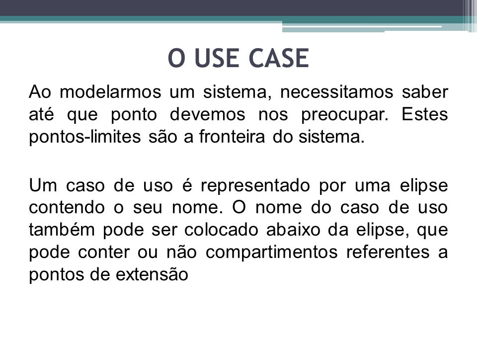 O USE CASE