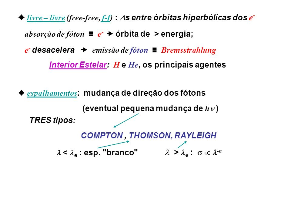 ♦ livre – livre (free-free, f-f) : s entre órbitas hiperbólicas dos e-