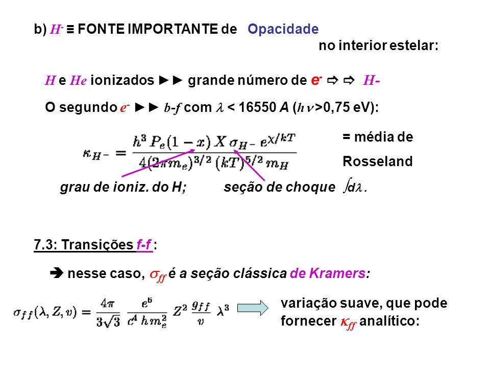 b) H- ≡ FONTE IMPORTANTE de Opacidade