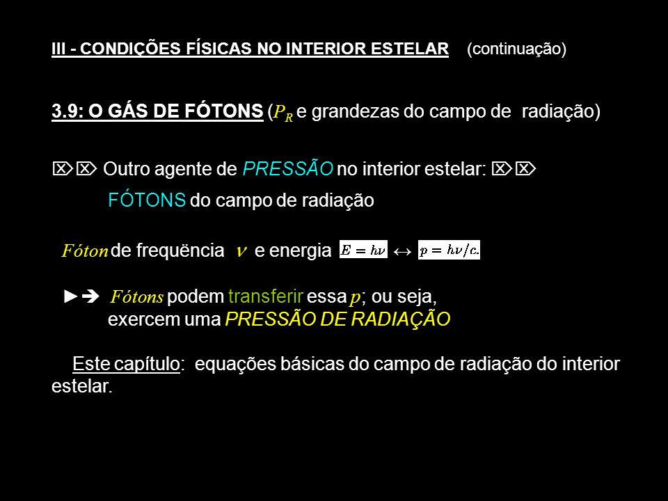 3.9: O GÁS DE FÓTONS (PR e grandezas do campo de radiação)