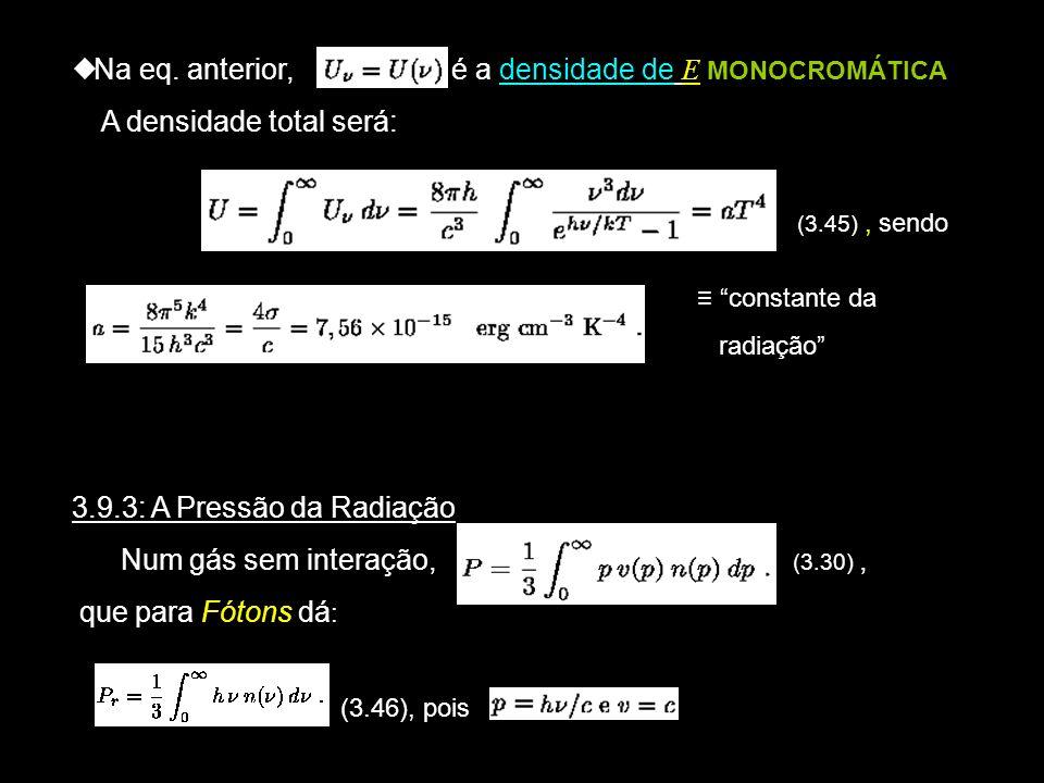 Na eq. anterior, é a densidade de E MONOCROMÁTICA