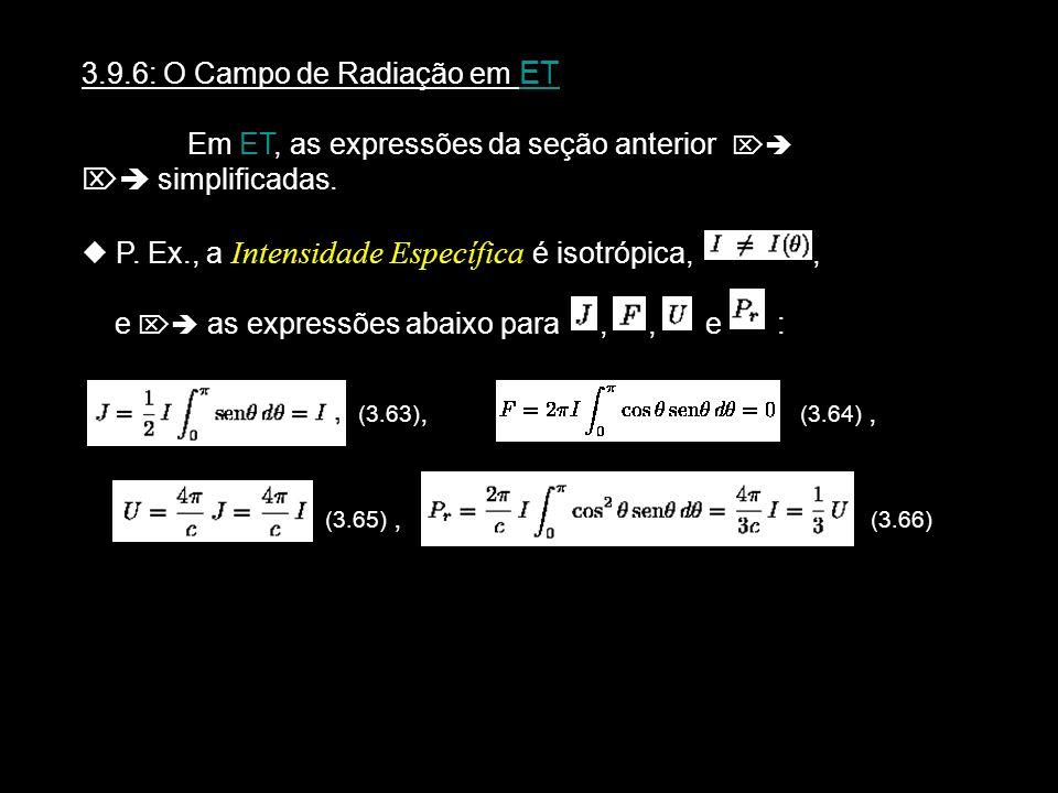 3.9.6: O Campo de Radiação em ET