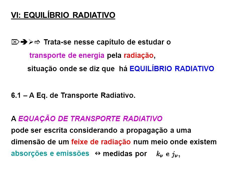 VI: EQUILÍBRIO RADIATIVO