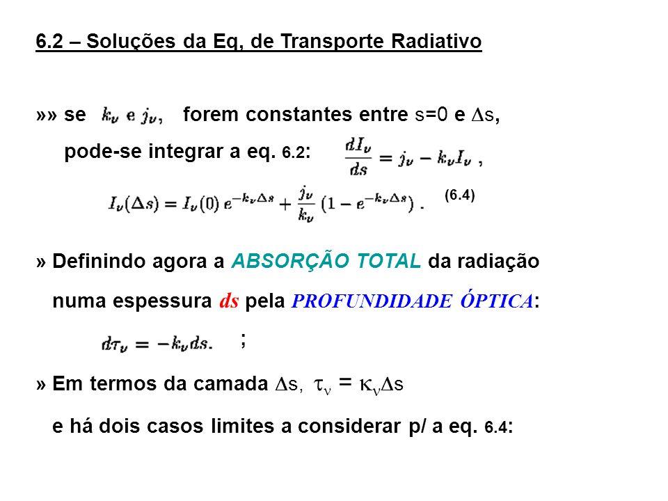 6.2 – Soluções da Eq, de Transporte Radiativo