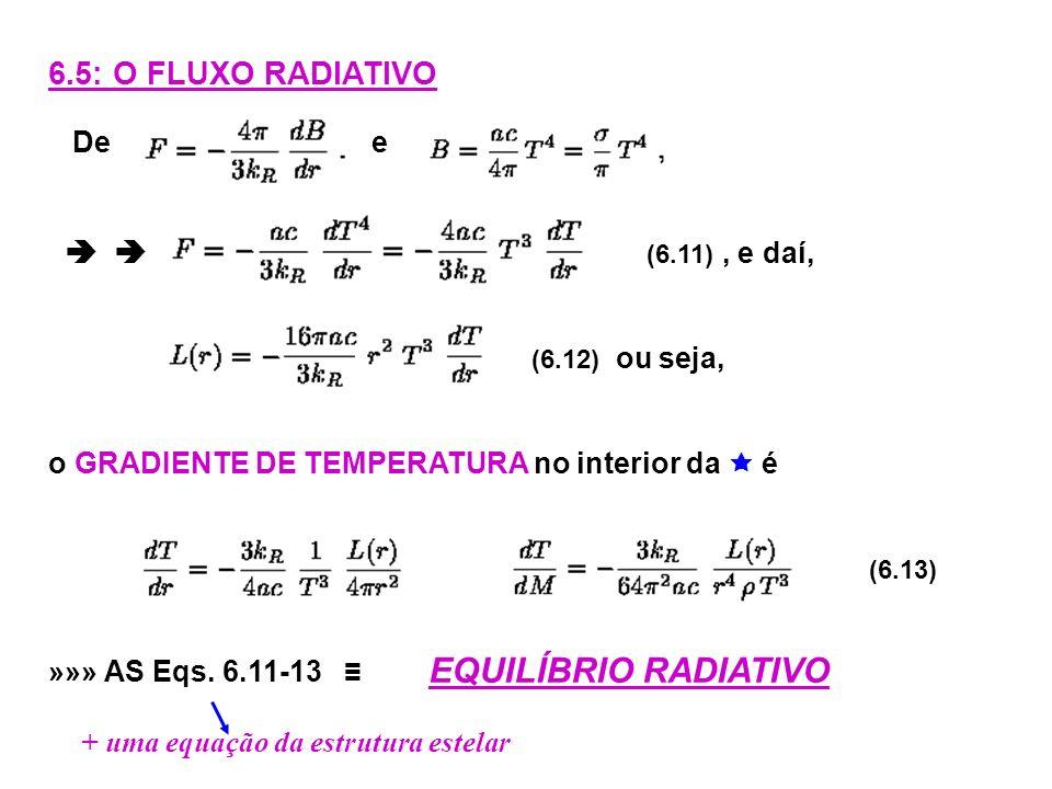 EQUILÍBRIO RADIATIVO 6.5: O FLUXO RADIATIVO De e   (6.11) , e daí,