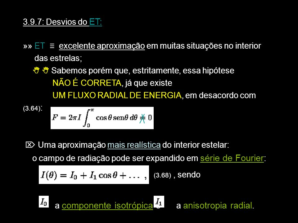 3.9.7: Desvios do ET: »» ET ≡ excelente aproximação em muitas situações no interior. das estrelas;