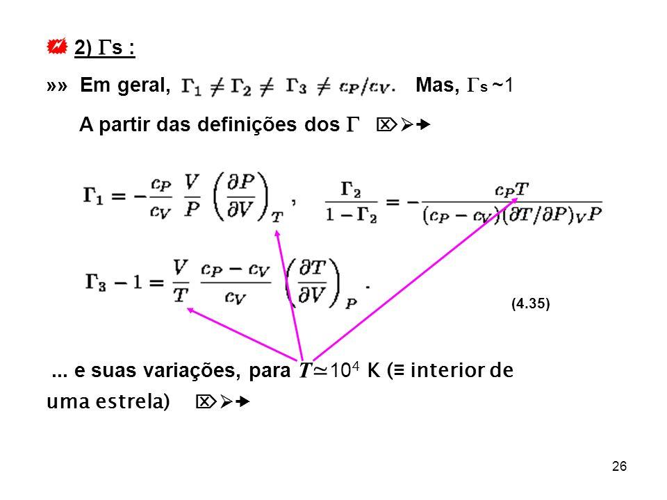  2) s : »» Em geral, Mas, s ~1 A partir das definições dos  