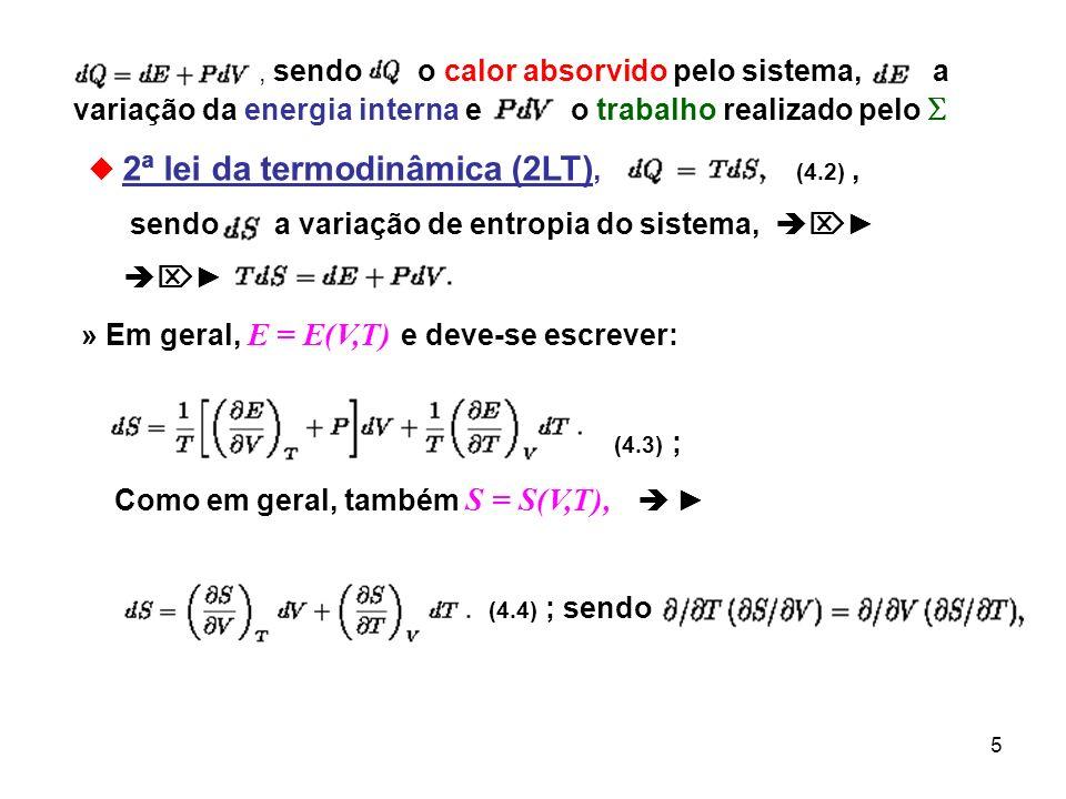 sendo a variação de entropia do sistema, ► ► ;