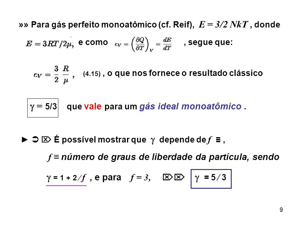 »» Para gás perfeito monoatômico (cf. Reif), E = 3/2 NkT , donde