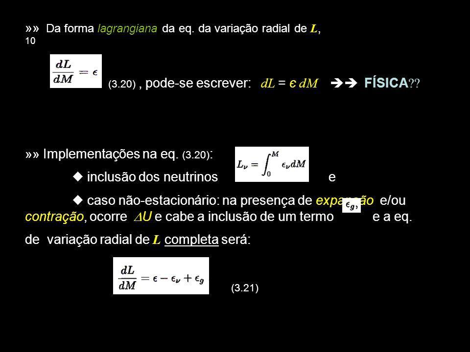 »» Da forma lagrangiana da eq. da variação radial de L, 10