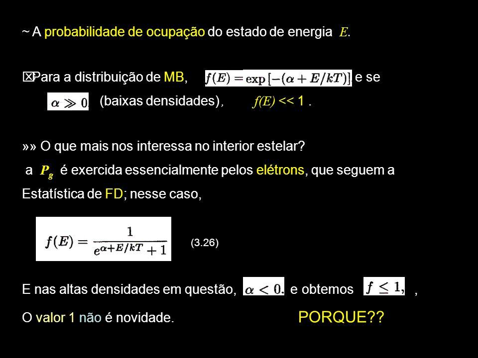 ~ A probabilidade de ocupação do estado de energia E.