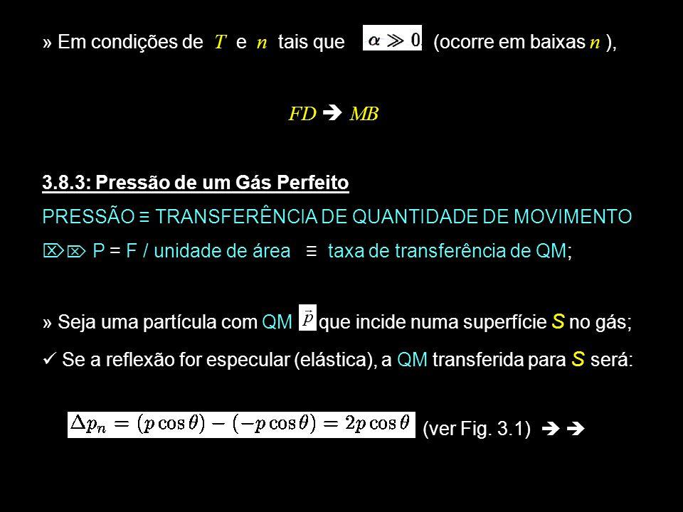 » Em condições de T e n tais que (ocorre em baixas n ),