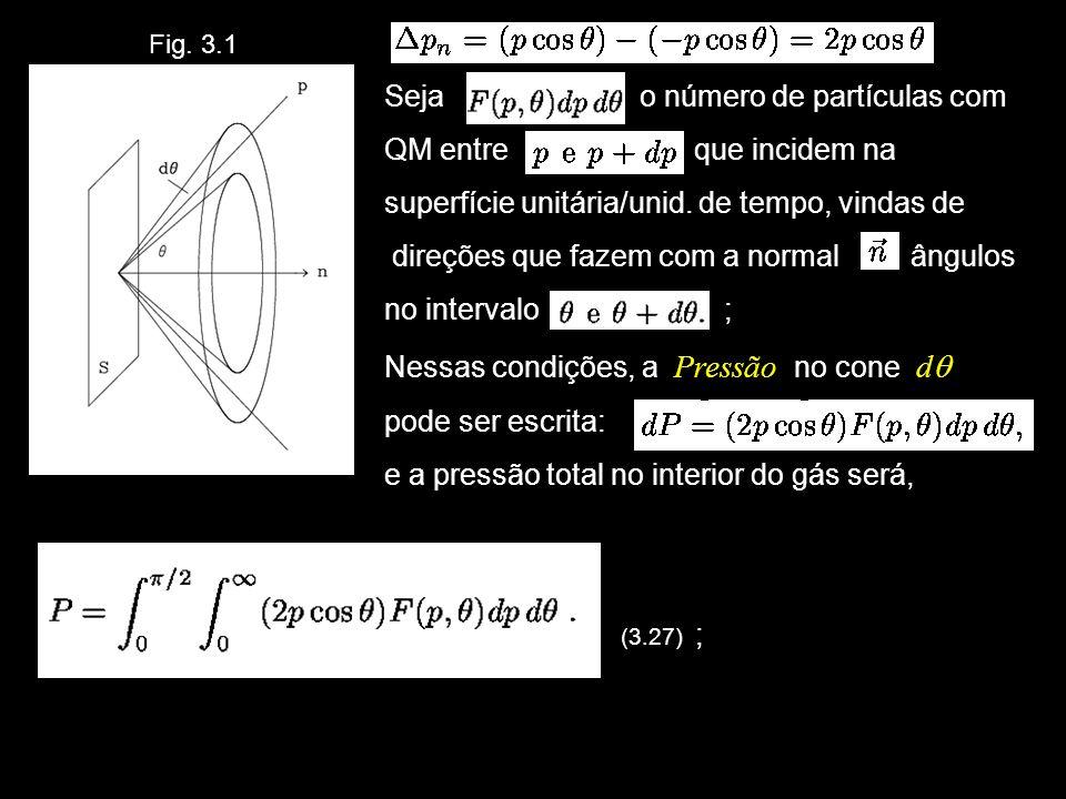 Seja o número de partículas com QM entre que incidem na