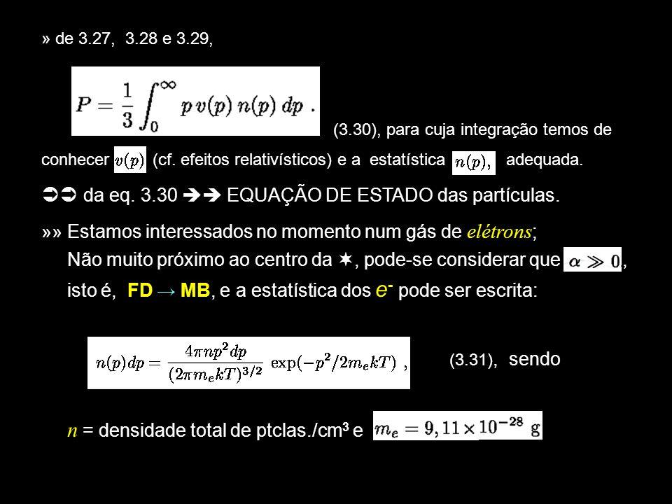  da eq. 3.30  EQUAÇÃO DE ESTADO das partículas.