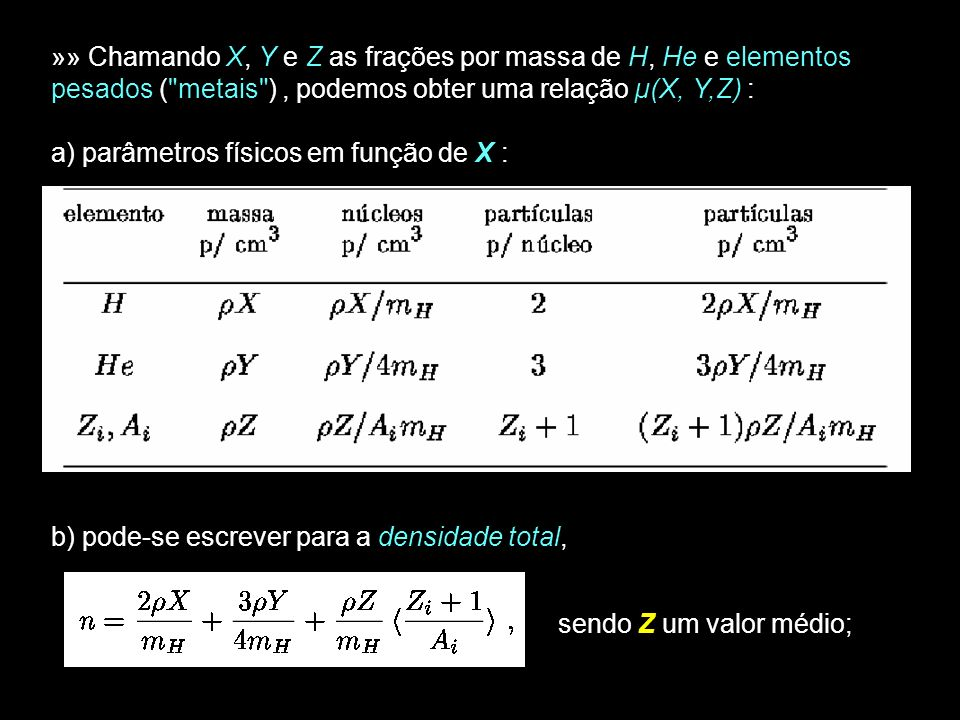 »» Chamando X, Y e Z as frações por massa de H, He e elementos pesados ( metais ) , podemos obter uma relação µ(X, Y,Z) :