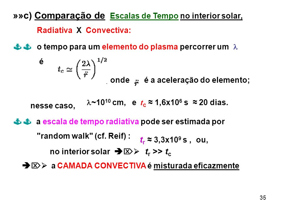 »»c) Comparação de Escalas de Tempo no interior solar,