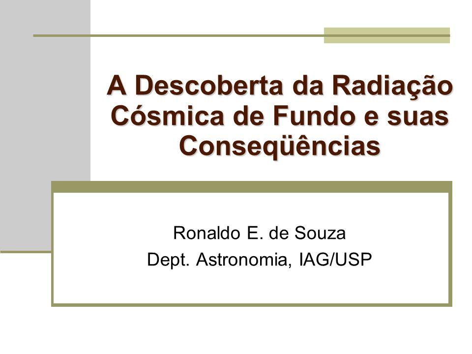 A Descoberta da Radiação Cósmica de Fundo e suas Conseqüências