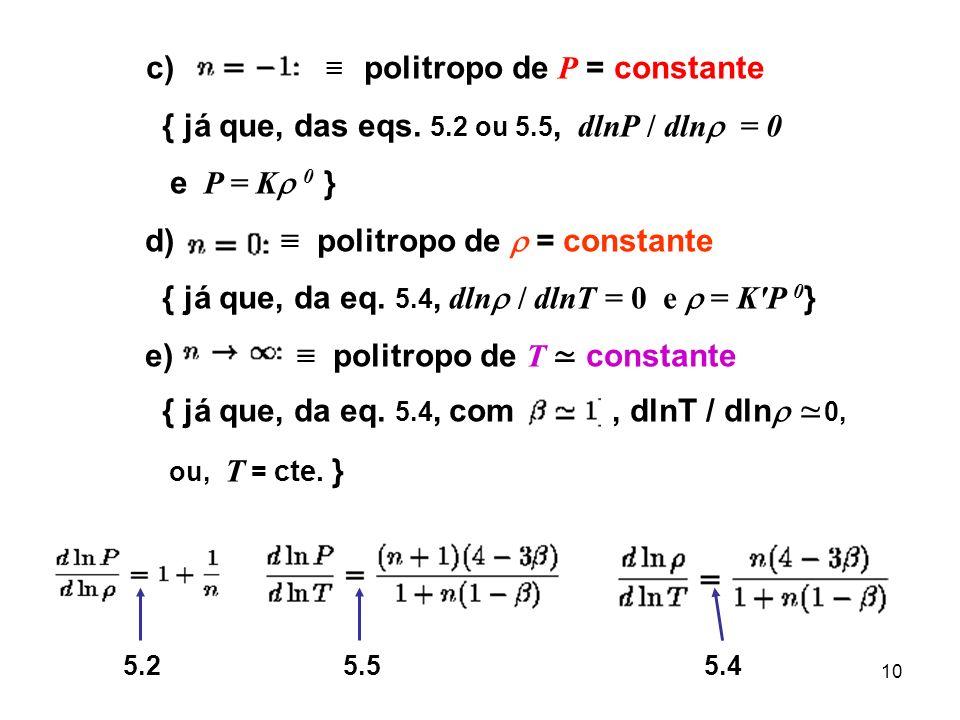 c) ≡ politropo de P = constante