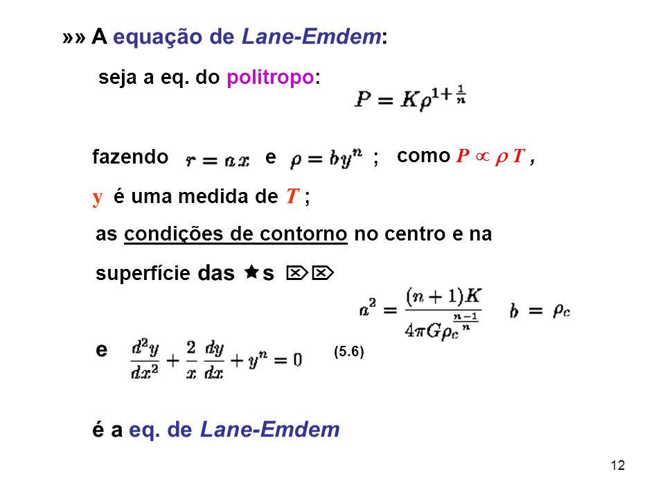 »» A equação de Lane-Emdem: seja a eq. do politropo: