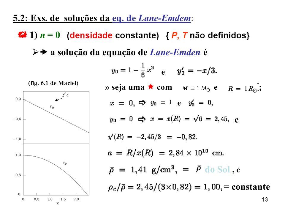 5.2: Exs. de soluções da eq. de Lane-Emdem:  1) n = 0