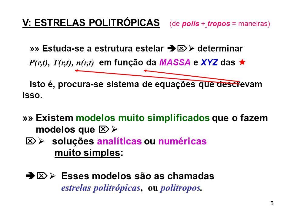 V: ESTRELAS POLITRÓPICAS (de polis + tropos = maneiras)