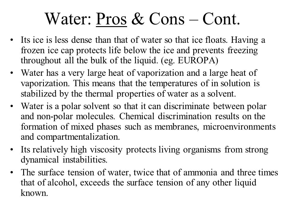 Water: Pros & Cons – Cont.