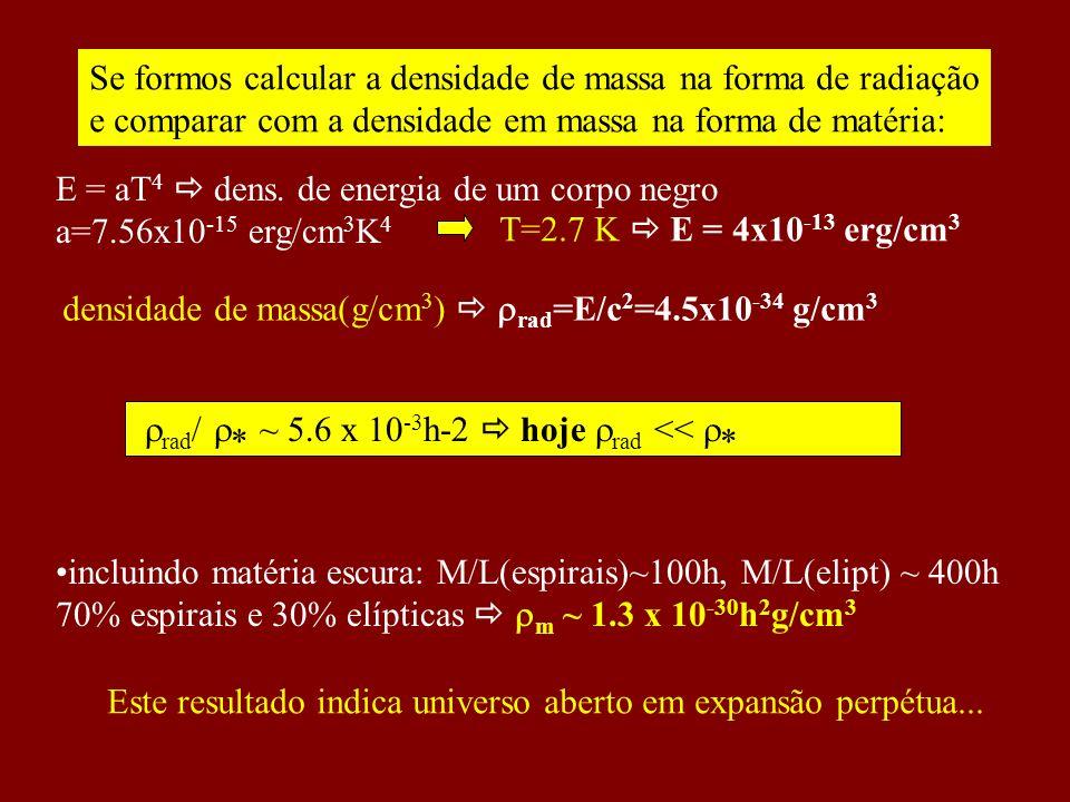 Se formos calcular a densidade de massa na forma de radiação