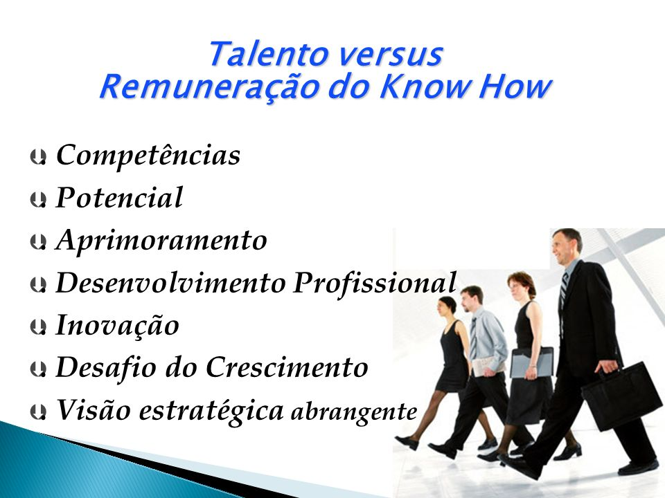 Talento versus Remuneração do Know How