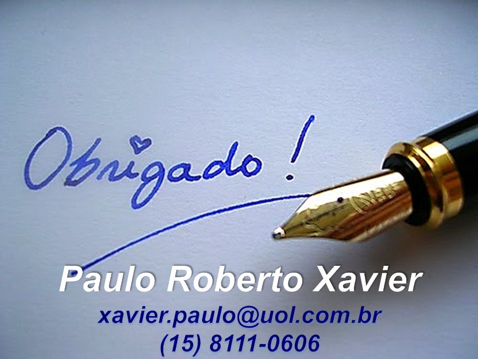 Paulo Roberto Xavier xavier.paulo@uol.com.br (15) 8111-0606