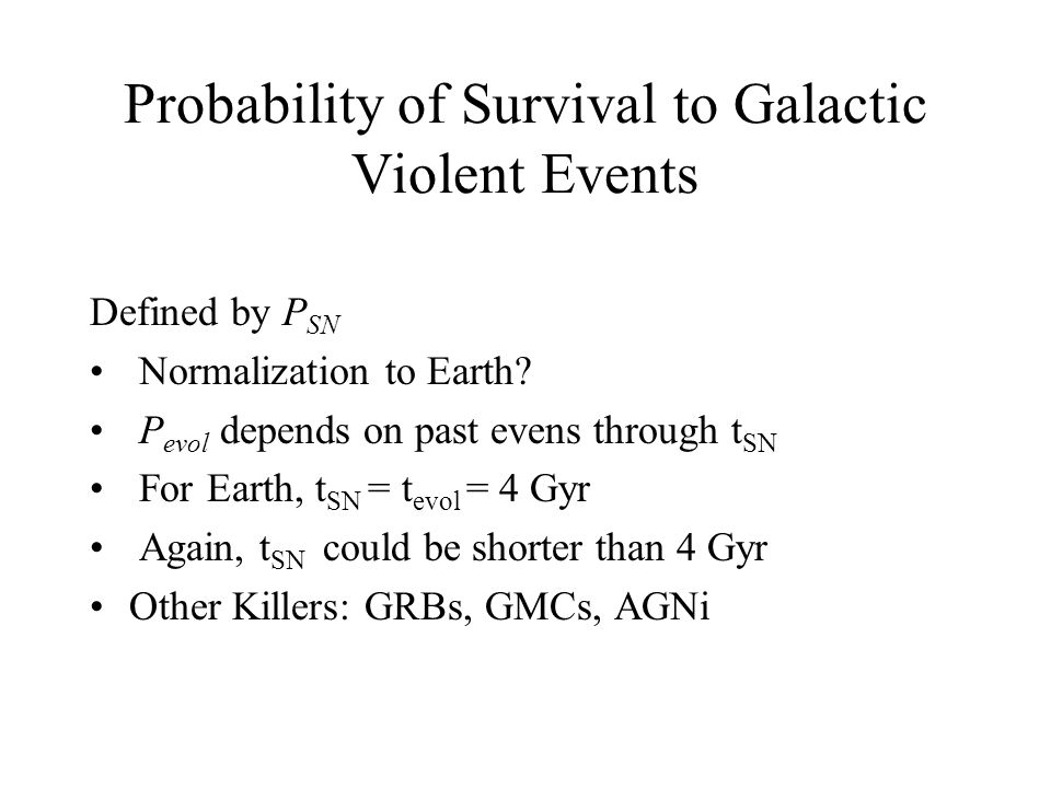 Probability of Survival to Galactic Violent Events