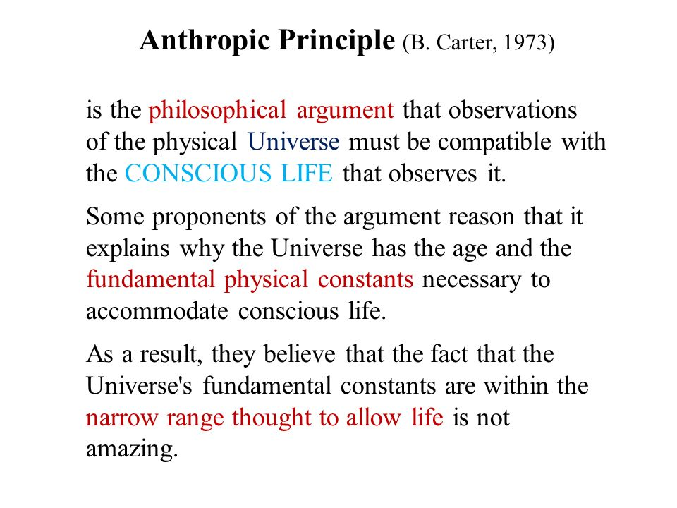 Anthropic Principle (B. Carter, 1973)