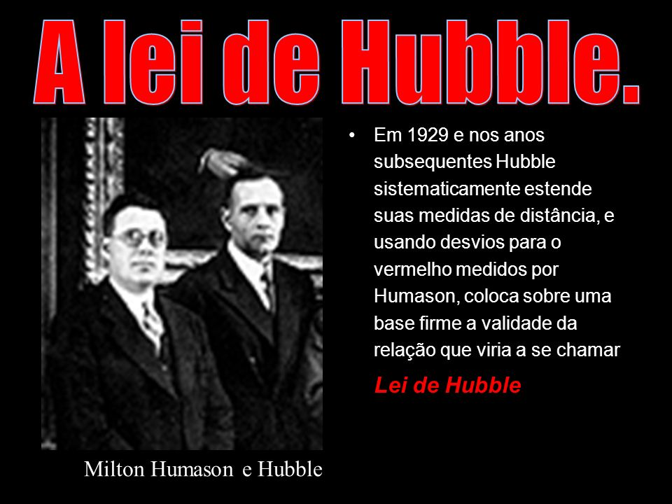A lei de Hubble. Lei de Hubble Milton Humason e Hubble