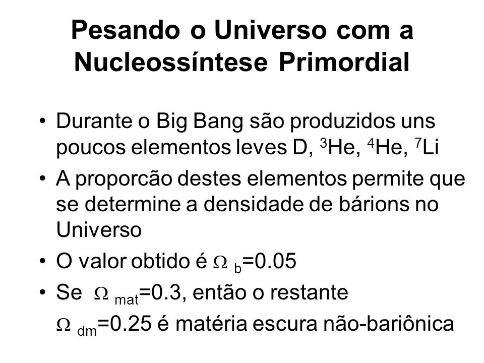 Pesando o Universo com a Nucleossíntese Primordial
