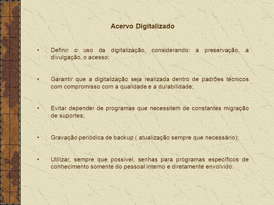 Acervo Digitalizado Definir o uso da digitalização, considerando: a preservação, a divulgação, o acesso;