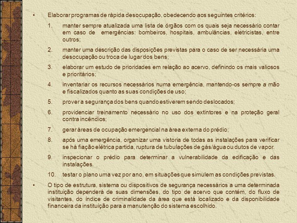 Elaborar programas de rápida desocupação, obedecendo aos seguintes critérios: