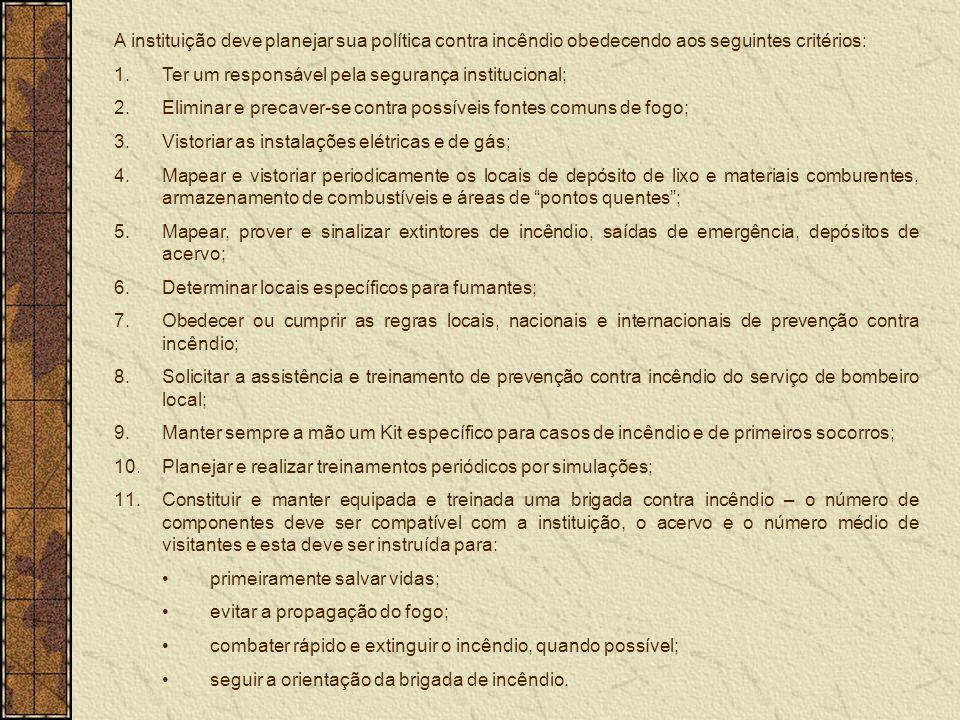 A instituição deve planejar sua política contra incêndio obedecendo aos seguintes critérios: