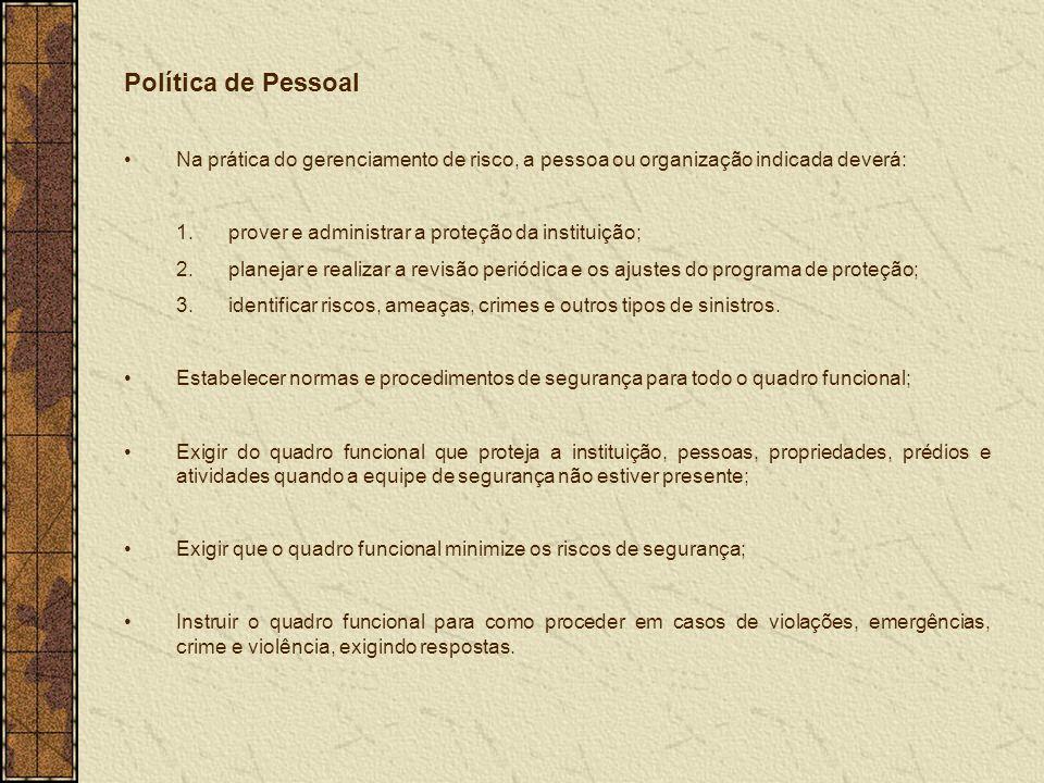 Política de Pessoal Na prática do gerenciamento de risco, a pessoa ou organização indicada deverá: