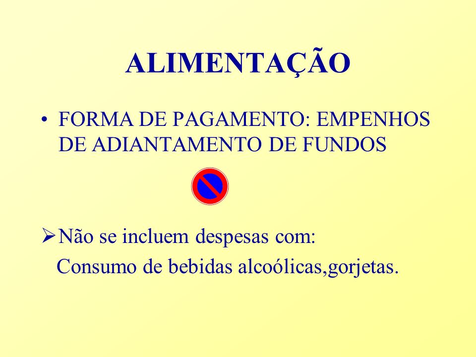 ALIMENTAÇÃO FORMA DE PAGAMENTO: EMPENHOS DE ADIANTAMENTO DE FUNDOS