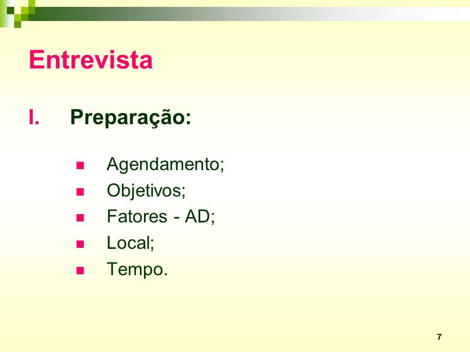 Entrevista Preparação: Agendamento; Objetivos; Fatores - AD; Local;